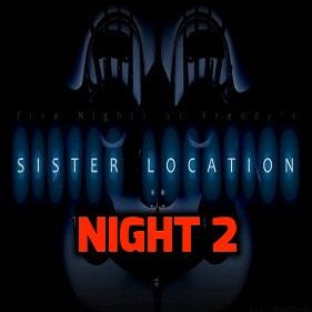 Sister Location Night 2