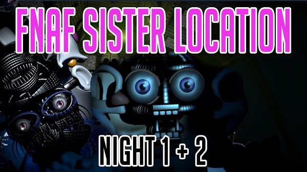 Sister location night 1 & 2 game
