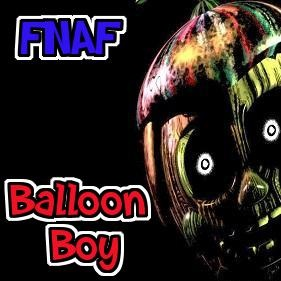 FNAF Balloon Boy