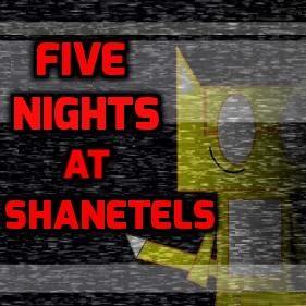 Five Nights At Shanetels